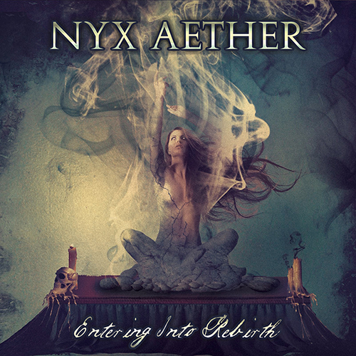 Nyx Aether - Entering Into Rebirth