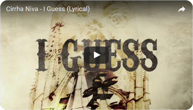 Cirrha Niva - I Guess - Lyric Video