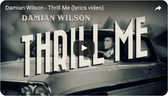 Damian Wilson - Thrill Me - Lyric Video