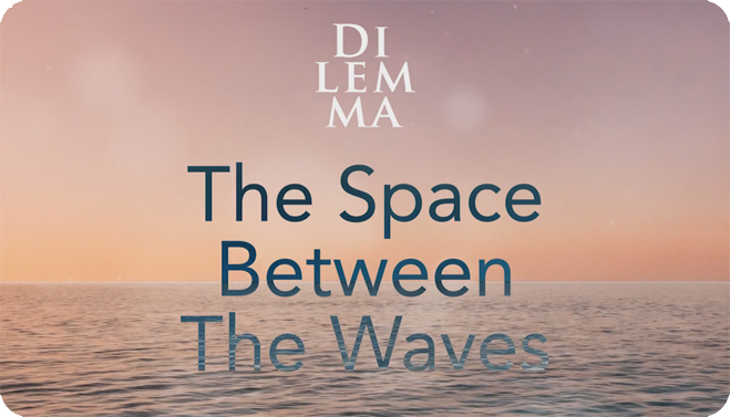 Dilemma - The Space Between The Waves - Lyric Video